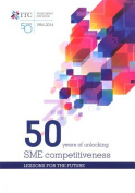 50 Years of Unlocking SME Competitiveness
