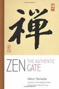 Zen: The Authentic Gate