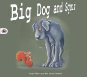 Big Dog and Squiz
