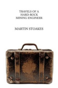 Travels of a Hard-Rock Mining Engineer