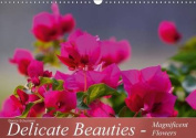Delicate Beauties - Magnificent Flowers
