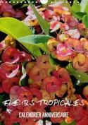 Fleurs Tropicales / Calendrier Anniversaire [FRE]