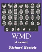 Wmd: A Memoir
