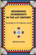 Indigenous Sovereignty in the 21st Century