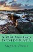 A 21st Century Desiderata