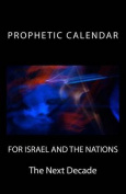 Prophetic Calendar for Israel and the Nations