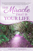 The Miracle That Is Your Life