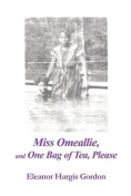 Miss Omeallie, and One Bag of Tea, Please