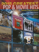 2015 Greatest Pop & Movie Hits  : The Biggest Movies * the Greatest Artists (Easy Piano)