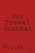 Our Travel Journal: Red Cover