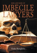 Rise and Rise of Imbecile Lawyers