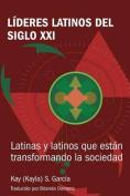 Lideres Latinos del Siglo XXI [Spanish]
