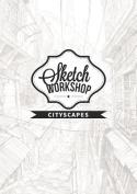 Sketch Workshop: Cityscapes