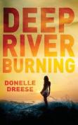 Deep River Burning
