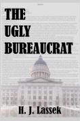 The Ugly Bureaucrat