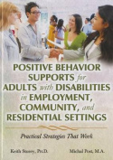 Positive Behavior Supports for Adults with Disabilities in Employment, Community, and Residential Settings
