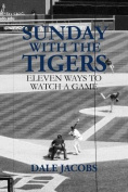 Sunday with the Tigers