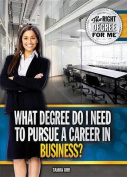 What Degree Do I Need to Pursue a Career in Business?
