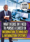 What Degree Do I Need to Pursue a Career in Information Technology & Information Systems?