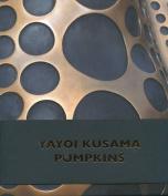 Yayoi Kusama - Pumpkins