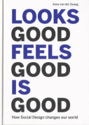 Looks Good Feels Good is Good - How Social Design Changes Our World