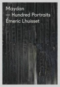 Maydan Hundred Portraits - Emeric Lhuisset