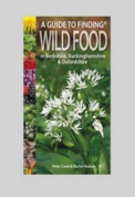 A Guide to Finding Wild Food in Berkshire, Buckinghamshire and Oxfordshire