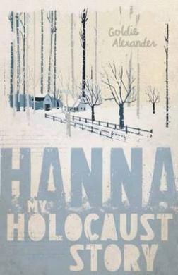 Hanna (My Holocaust Story)