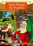 Saint Brigid the Fearless