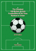 The Greatest 300 British & Irish Footballers of All Time