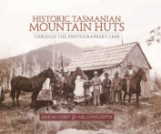 Historic Tasmanian Mountain Huts