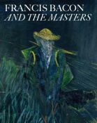 Francis Bacon and the Masters