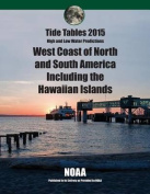 Tide Tables 2015 West Coast of North and South America Including Hawaii