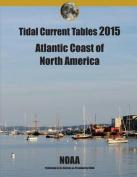 Tidal Current Tables 2015 Atlantic Coast of North America