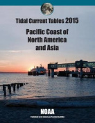 Tidal Current Tables 2015 Pacific Coast of North America and Asia