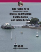 Tide Tables 2015 Central and Western Pacific Ocean and Indian Ocean