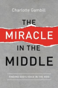The Miracle in the Middle