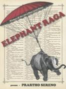 Elephant Raga: Poems