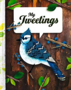 My Tweetings (Life Canvas)