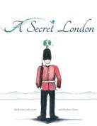 A Secret London