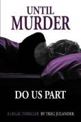 Until Murder Do Us Part