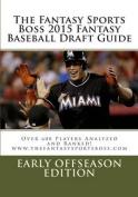 The Fantasy Sports Boss 2015 Fantasy Baseball Draft Guide
