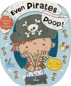 Even Pirates Poop [Board Book]
