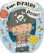 Even Pirates Poop [Board Book]