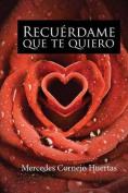 Recuerdame Que Te Quiero [Spanish]