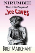 Nirumbee - The Little People of the Ice Caves