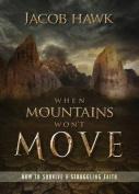 When Mountains Won't Move