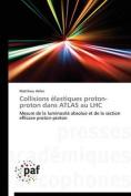 Collisions Elastiques Proton-Proton Dans Atlas Au Lhc [FRE]