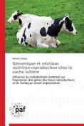 Genomique Et Relations Nutrition-Reproduction Chez La Vache Laitiere [FRE]