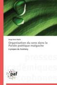 Organisation Du Sens Dans La Parole Poetique Malgache [FRE]